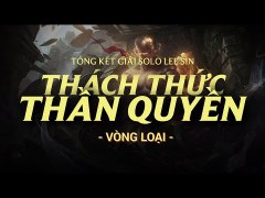 Tong ket giai Solo Lee Sin Vong loai