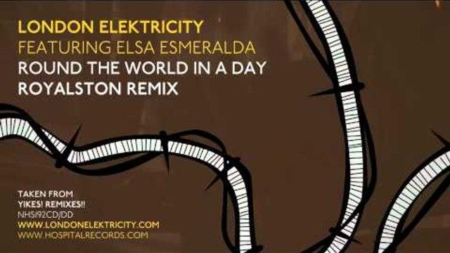 London Elektricity - Round The World In A Day - Royalston Remix feat Elsa Esmeralda