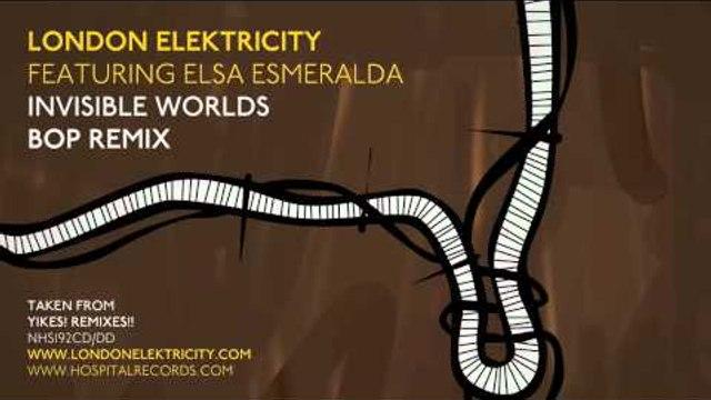 London Elektricity - Invisible Worlds - Bop Remix feat Elsa Esmeralda
