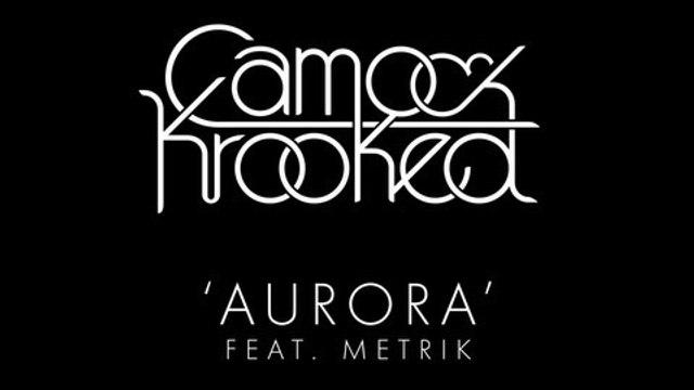 Camo & Krooked - Aurora feat Metrik