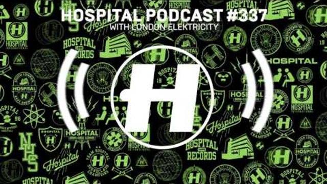 Hospital Records Podcast #337 with London Elektricity