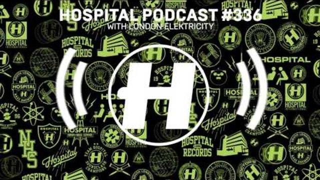 Hospital Records Podcast #336 with London Elektricity