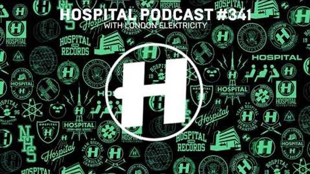 Hospital Records Podcast #341 with London Elektricity