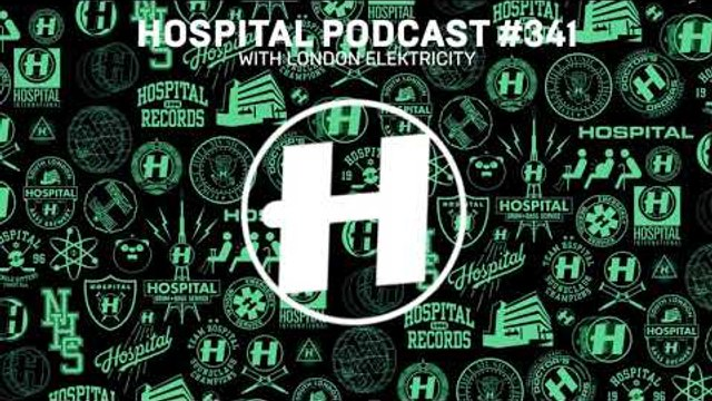 Hospital Records Podcast #341 with London Elektricity