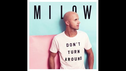 Milow - Don't Turn Around