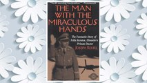 Download PDF The Man With the Miraculous Hands: The Fantastic Story of Felix Kersten, Himmler's Private Doctor (Classics of War Series) FREE