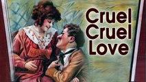 Zalim, Zalim Aşk - Cruel, Cruel Love (1914) Türkçe Altyazılı izle