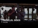 Parallel Sides Boiler Room Tulum DJ Set