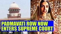 Padmavati controversy : Lawyer files case in Supreme Court, seeking deletion of scene | FilmiBeat