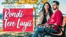Latest Punjabi Songs - Rondi Tere Layi - HD(Full Video) - Babbal Rai - Pav Dharia - Preet Hundal - PK hungama mASTI Official Channel