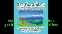 See You 2-Maui---A Kid's Guide To Maui, Hawaii