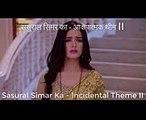 Sasural Simar Ka ( ससुराल सिमर का ) - SoundTrack Nr. 63 [ Incidental Theme II ]