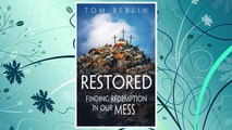 Download PDF Restored: Finding Redemption in Our Mess (Restored series) FREE
