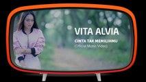 Vita Alvia - Cinta Tak Memilihmu