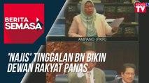 'Najis' tinggalan BN bikin Dewan Rakyat panas