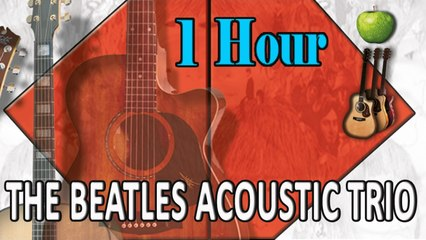 The Beatles Acoustic Trio - 1 Hour of The Beatles Acoustic Trio Official Album Top Songs