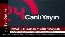 """#SONDAKİKA İsmail Kahraman yeniden """"Meclis Başkanı"""" seçildi"""
