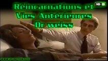 Réincarnations et Vies Antérieures - Dr weiss