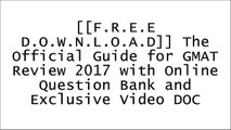 [QtUa9.[F.R.E.E] [D.O.W.N.L.O.A.D]] The Official Guide for GMAT Review 2017 with Online Question Bank and Exclusive Video by GMAC (Graduate Management Admission Council) PPT