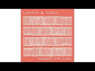 Laura & Greg - Once out Loud