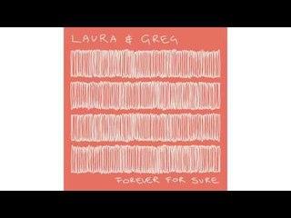 Laura & Greg - Muscle Memory