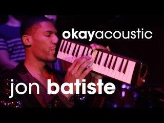 "Okay Acoustic: Jon Batiste ""San Spirito"" & ""Killing Me Softly"""