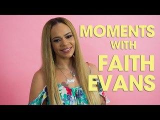 Moments With: Faith Evans