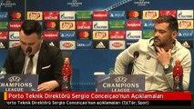 Porto Teknik Direktörü Sergio Conceiçao'nun Açıklamaları