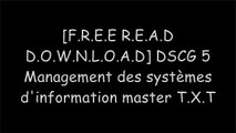 [gVqMz.[Free Read Download]] DSCG 5 Management des syst?mes d'information master by Alain Burlaud, Philippe Germak, Jean-Pierre Marca [E.P.U.B]