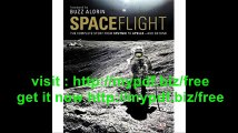 Spaceflight The Complete Story from Sputnik to Shuttle - And Beyond