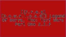 [dYIzC.[FREE] [DOWNLOAD]] Legend Of Korra, The: Turf Wars Part One by Michael Dante DiMartino, Irene Koh [E.P.U.B]