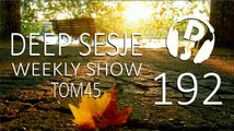 TOM45 pres. Deep Sesje Weekly Show 192