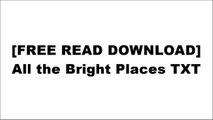 [ppRBG.F.r.e.e D.o.w.n.l.o.a.d] All the Bright Places by Jennifer Niven [P.P.T]