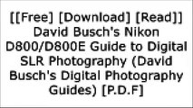 [bpUxf.[F.R.E.E D.O.W.N.L.O.A.D R.E.A.D]] David Busch's Nikon D800/D800E Guide to Digital SLR Photography (David Busch's Digital Photography Guides) by David Busch DOC