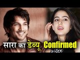 Sara Ali Khan to Debut in Abhishek Kapoor's 'Kedarnath' Opp Sushant Singh Rajput