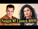 Salman Khan to Launch Naagin Actress Mouni Roy in Bollywood