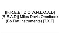 [BeCxY.FREE DOWNLOAD READ] Miles Davis Omnibook (Bb Flat Instruments) by Miles Davis T.X.T