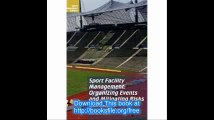 Sport Facility Management Organizing Events and Mitigating Risks (Sport Management Library)