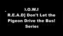 [9bQkM.F.R.E.E R.E.A.D D.O.W.N.L.O.A.D] Don't Let the Pigeon Drive the Bus! (Pigeon Series) by Mo Willems D.O.C