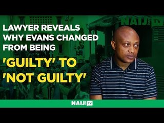 Lawyer reveals why Evans changed from being 'guilty' to 'not guilty'
