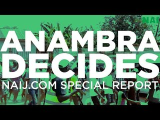 NAIJ.com special report on Anambra governorship election