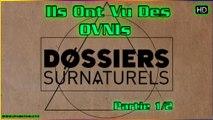 Ils Ont Vu Des OVNIs - Dossiers Surnaturels HD (partie 1)