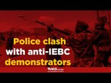 Police clash with anti-IEBC demonstrators