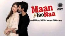 Maan Jao Naa - Official Trailer - 2 Feb 2018 - Adeel Chaudhary - EINaaz Norouzi