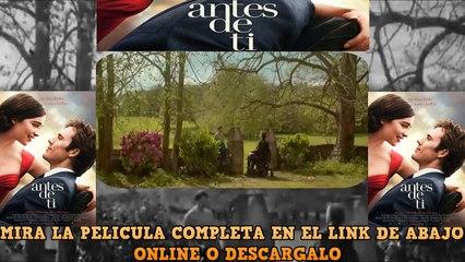 Antes de Ti PELICULA EN ESPAÑOL ONLINE Y DESCARGA HD