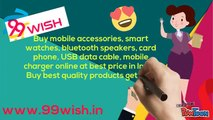 99wish.in Offer Buy best quality mobile accessories, smart watches