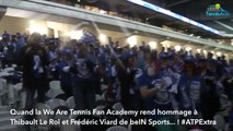 Coupe Davis 2017- Quand la We Are Tennis Fan Academy chante à la gloire de Thibault Le Rol et Fred Viard de beIN Sports