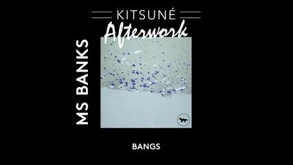 Ms Banks - Bangs | Kitsuné Afterwork, Vol. 1