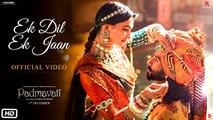Ek Dil Ek Jaan Video Song Full HD - Padmavati - Deepika Padukone - Shahid Kapoor - Sanjay Leela Bhansali