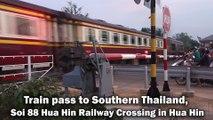 Train pass to Southern Thailand, Soi 88 Hua Hin Railway Crossing in Hua Hin